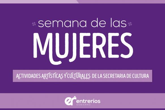 Actividades artísticas y culturales en el marco de la Semana de las Mujeres Trabajadoras