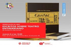 La Editorial de Entre Ríos presenta Escritos sobre teatro entrerriano, de Guillermo Meresman